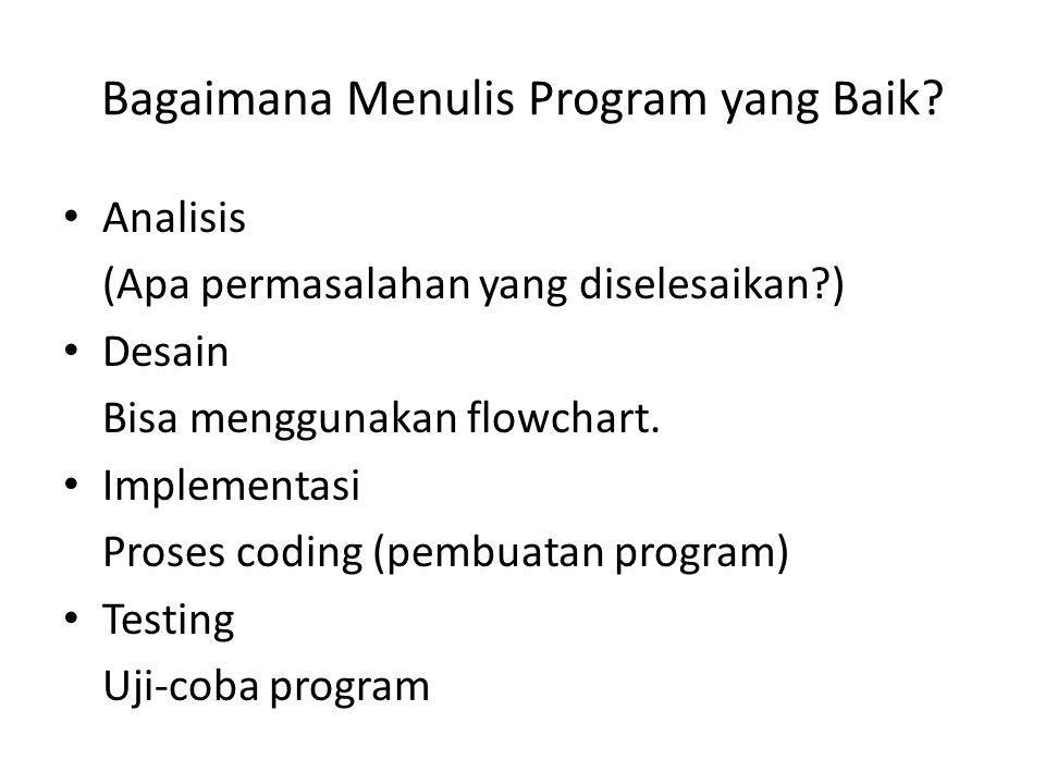 Bagaimana Menulis Program yang Baik