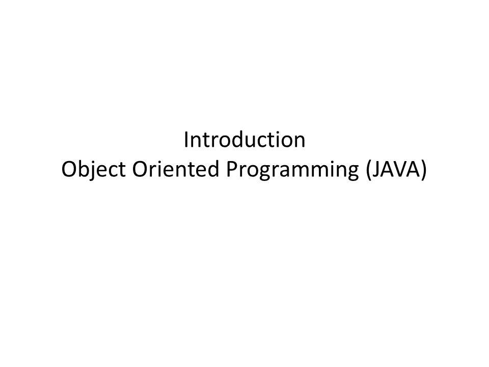 Introduction Object Oriented Programming (JAVA)