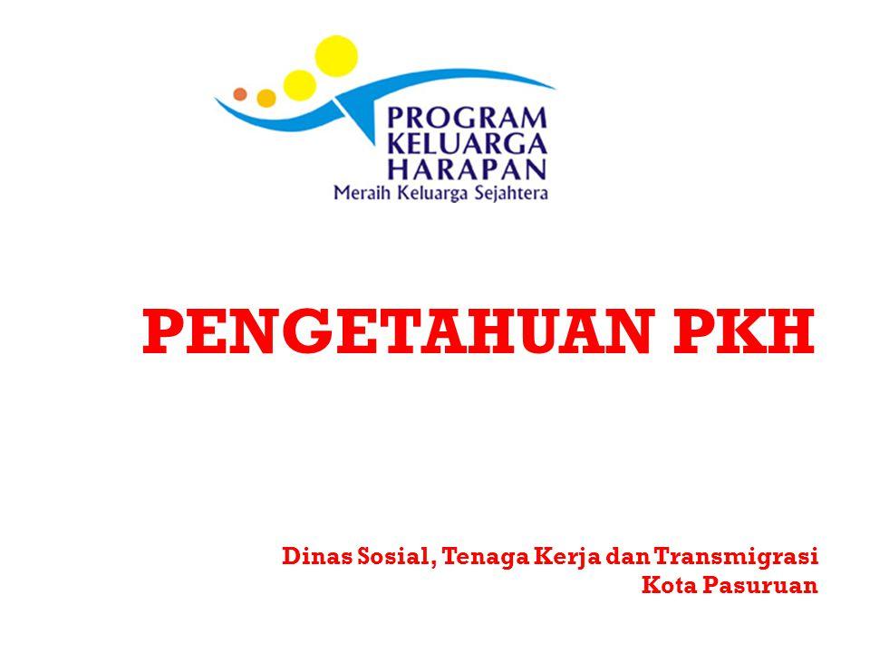 PENGETAHUAN PKH Dinas Sosial, Tenaga Kerja dan Transmigrasi