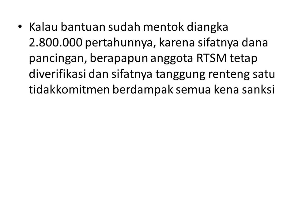 Kalau bantuan sudah mentok diangka 2. 800