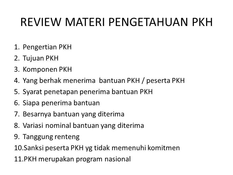REVIEW MATERI PENGETAHUAN PKH