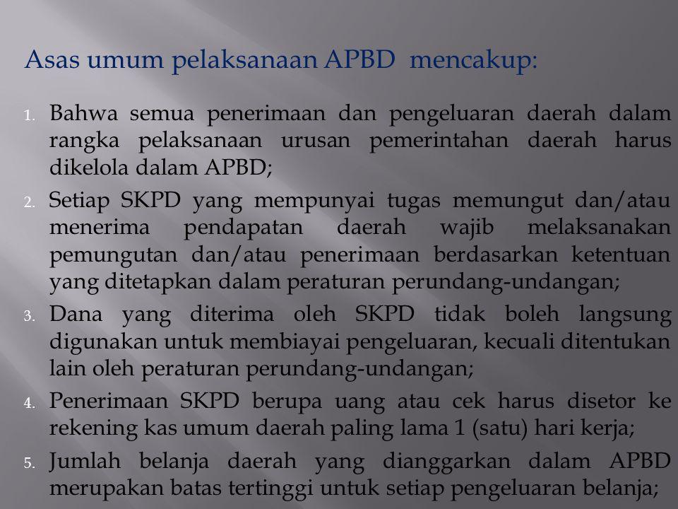 Asas umum pelaksanaan APBD mencakup: