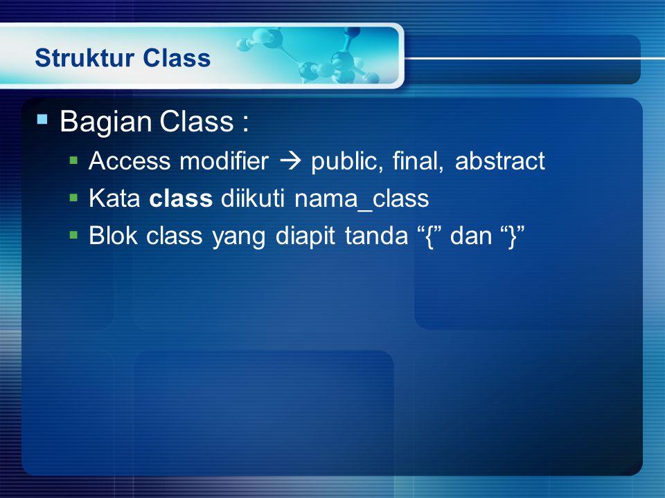 Bagian Class : Struktur Class