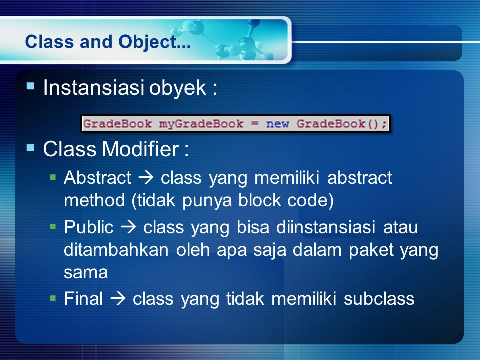 Instansiasi obyek : Class Modifier : Class and Object...