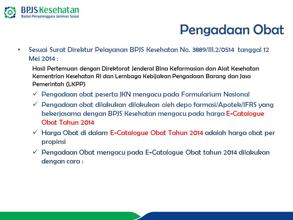 Pengadaan Obat Sesuai Surat Direktur Pelayanan BPJS Kesehatan No. 3889/III.2/0514 tanggal 12 Mei 2014 :