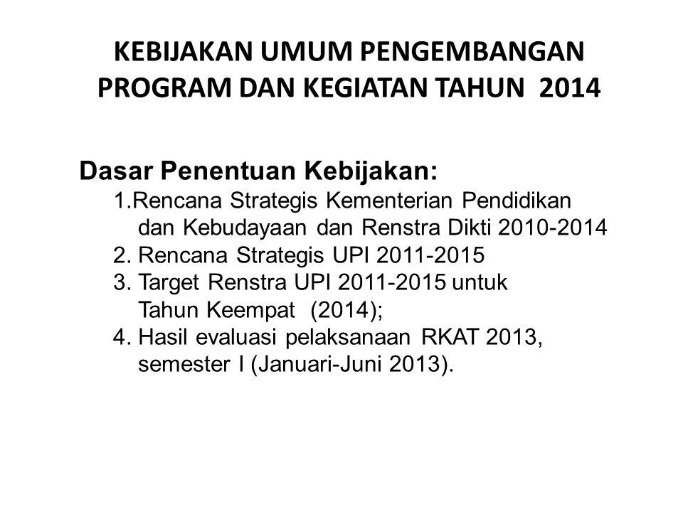 KEBIJAKAN UMUM PENGEMBANGAN PROGRAM DAN KEGIATAN TAHUN 2014