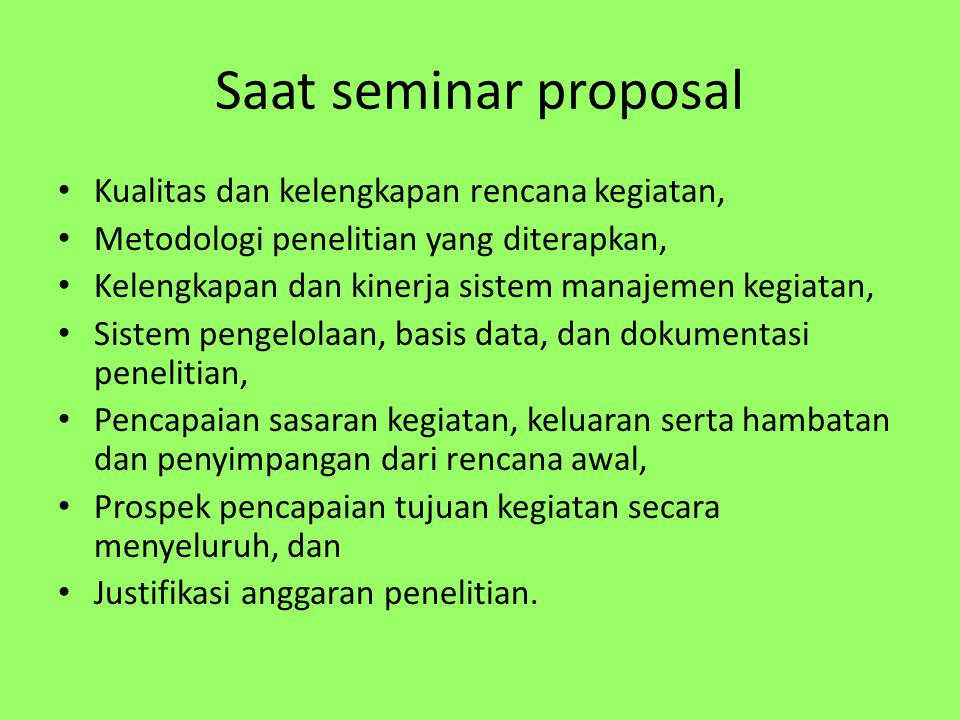 Saat seminar proposal Kualitas dan kelengkapan rencana kegiatan,
