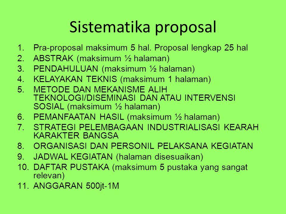 Sistematika proposal Pra-proposal maksimum 5 hal. Proposal lengkap 25 hal. ABSTRAK (maksimum ½ halaman)