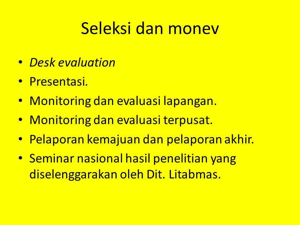 Seleksi dan monev Desk evaluation Presentasi.