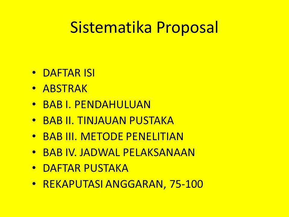 Sistematika Proposal DAFTAR ISI ABSTRAK BAB I. PENDAHULUAN