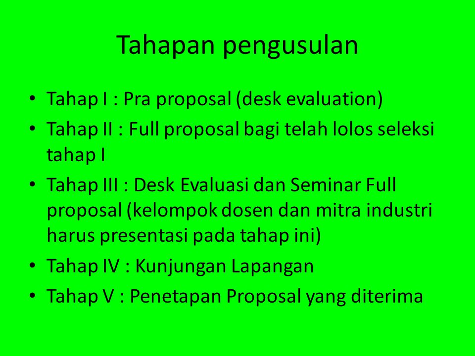 Tahapan pengusulan Tahap I : Pra proposal (desk evaluation)