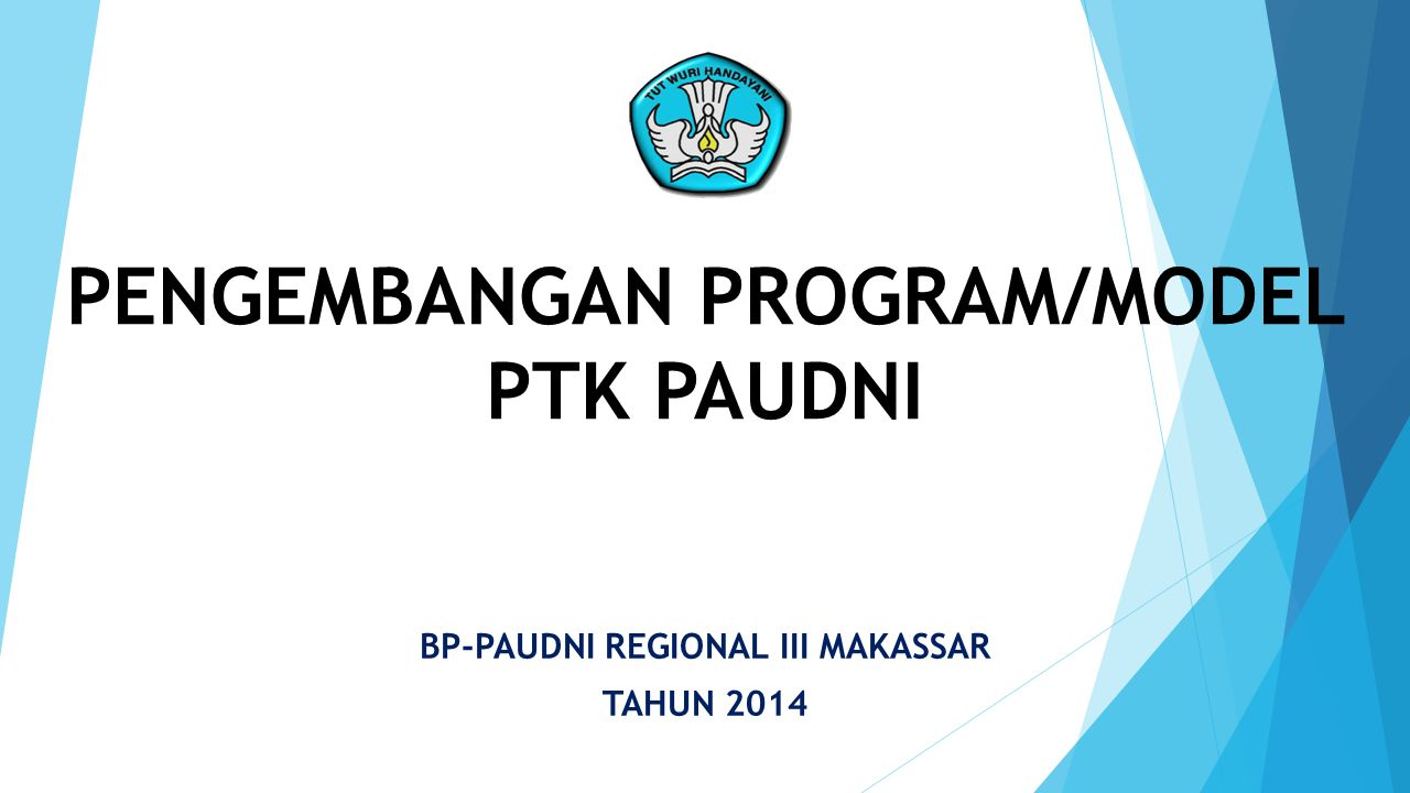 PENGEMBANGAN PROGRAM/MODEL PTK PAUDNI