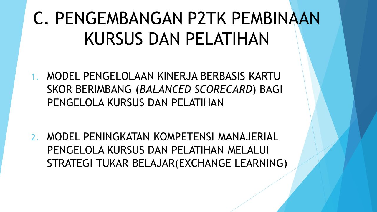 C. PENGEMBANGAN P2TK PEMBINAAN KURSUS DAN PELATIHAN