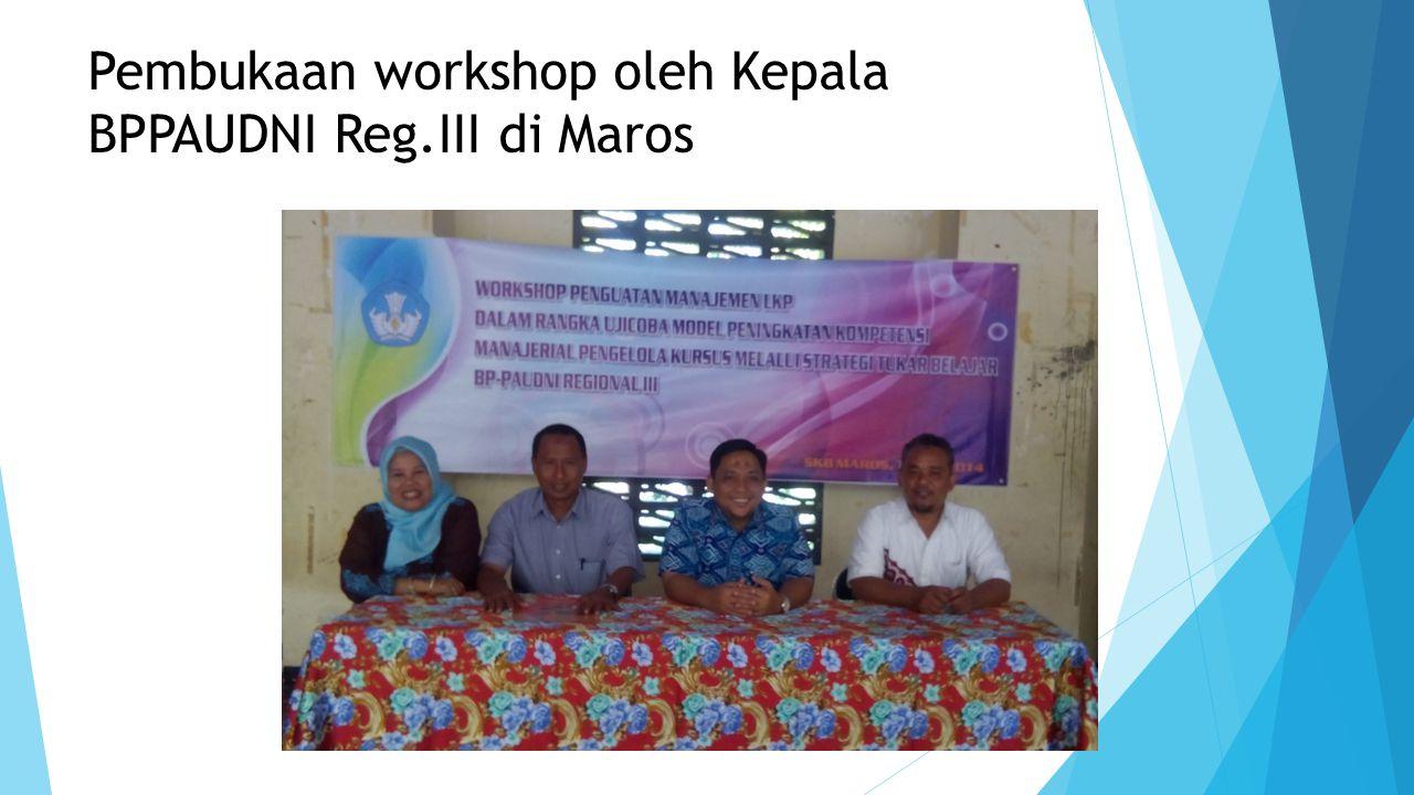Pembukaan workshop oleh Kepala BPPAUDNI Reg.III di Maros