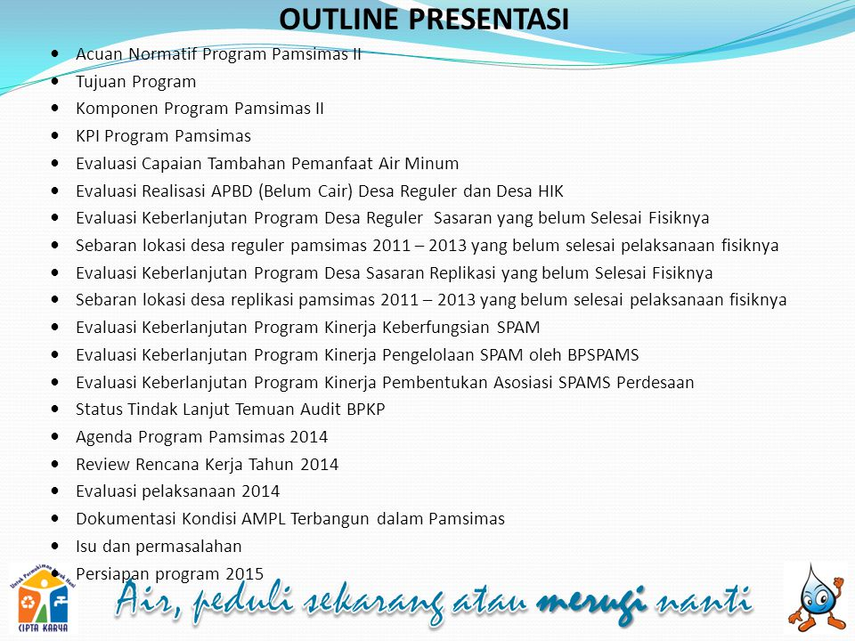 OUTLINE PRESENTASI Acuan Normatif Program Pamsimas II Tujuan Program