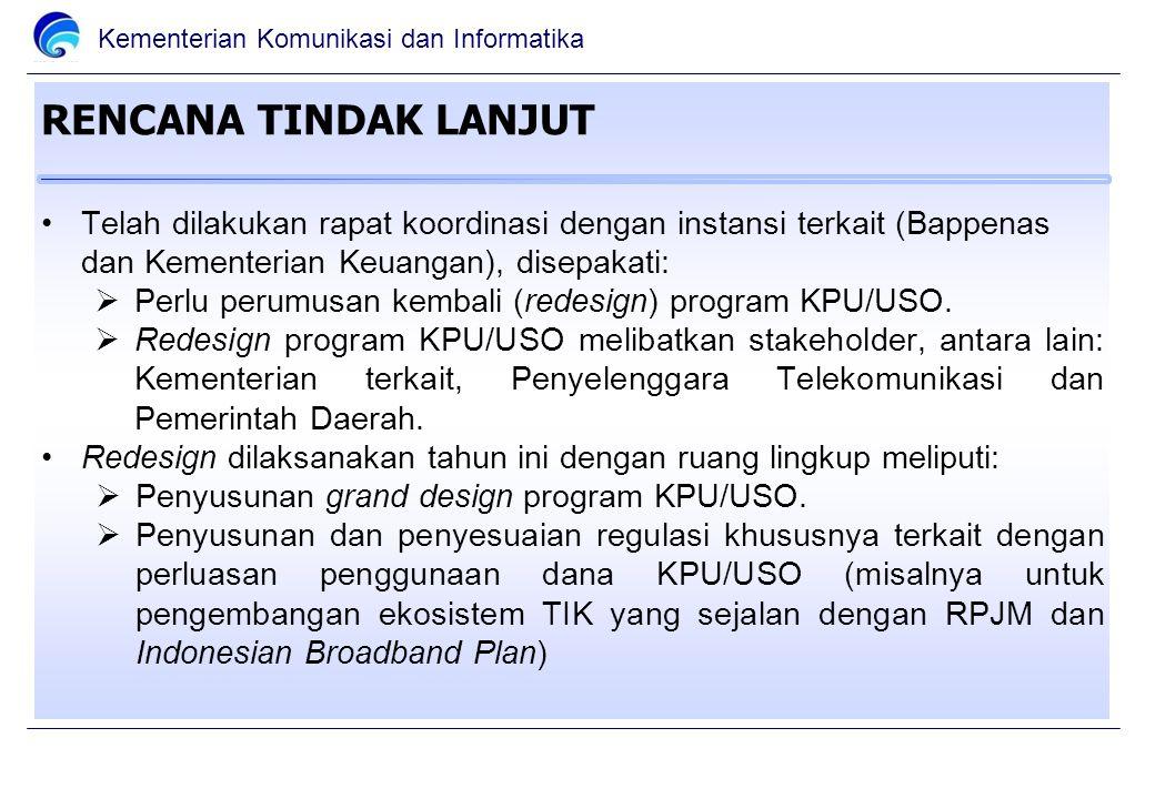 RENCANA TINDAK LANJUT Telah dilakukan rapat koordinasi dengan instansi terkait (Bappenas dan Kementerian Keuangan), disepakati: