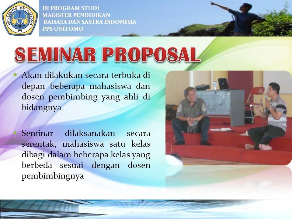 DI PROGRAM STUDI MAGISTER PENDIDIKAN. BAHASA DAN SASTRA INDONESIA. PPS UNITOMO. SEMINAR PROPOSAL.