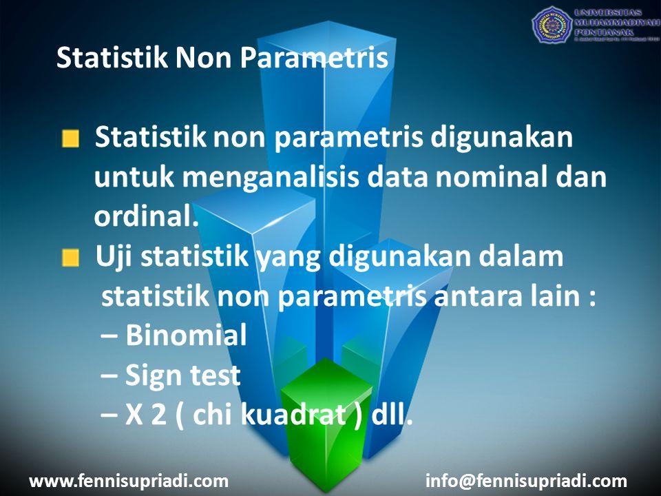 Statistik Non Parametris Statistik non parametris digunakan