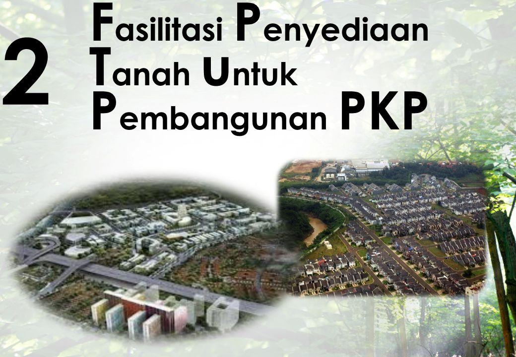 Fasilitasi Penyediaan Tanah untuk Pembangunan PKP