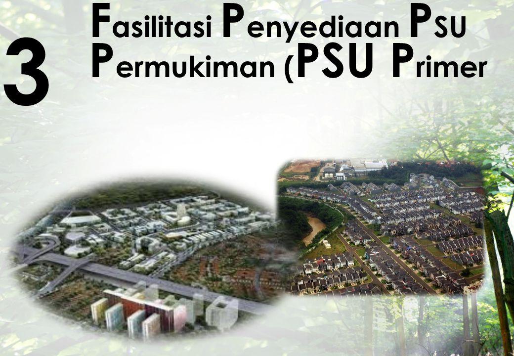 Fasilitasi Penyediaan PSU Permukiman (PSU Primer