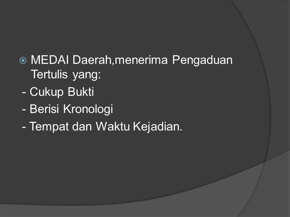 MEDAI Daerah,menerima Pengaduan Tertulis yang: