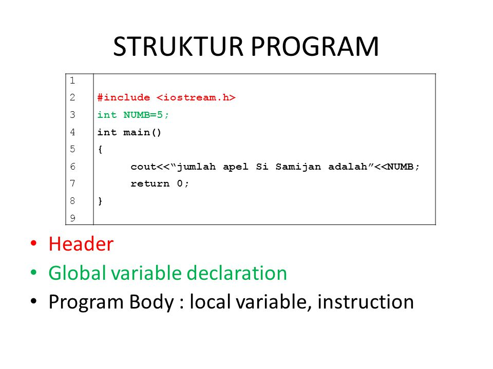 STRUKTUR PROGRAM Header Global variable declaration