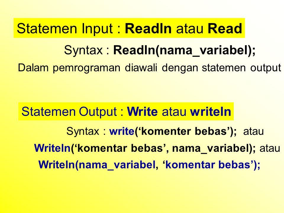 Statemen Input : Readln atau Read