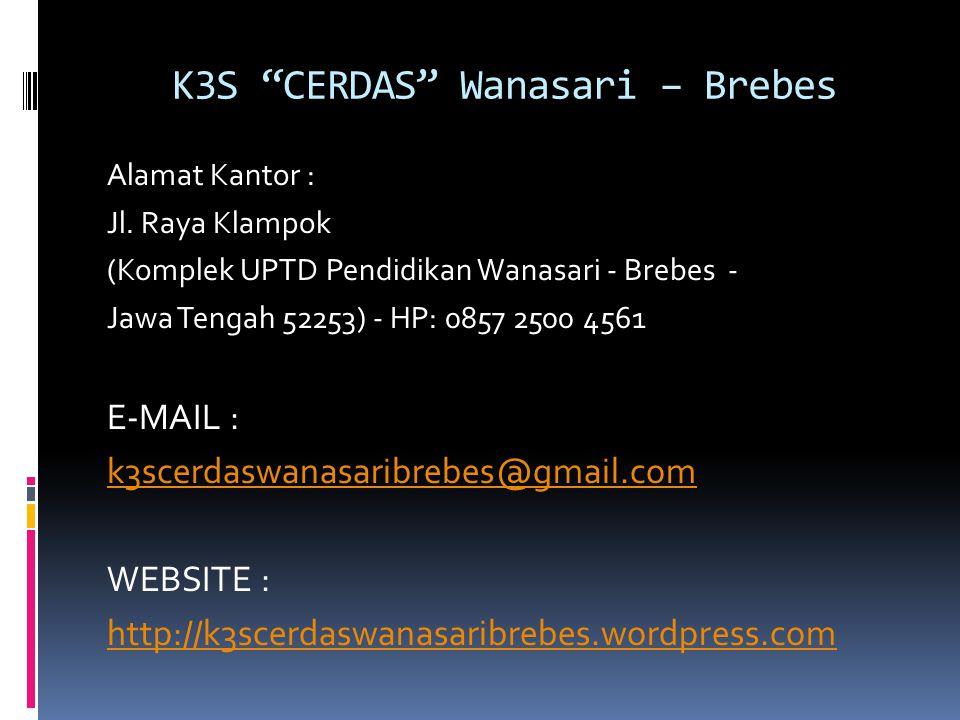 K3S CERDAS Wanasari – Brebes