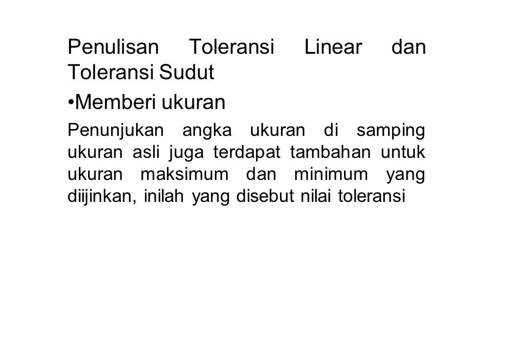 Penulisan Toleransi Linear dan Toleransi Sudut Memberi ukuran
