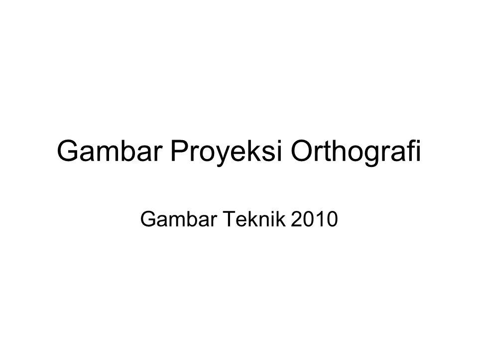 Gambar Proyeksi Orthografi