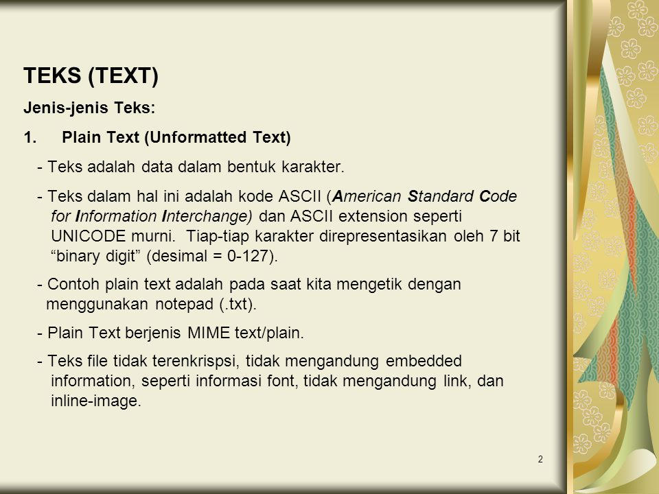 TEKS (TEXT) Jenis-jenis Teks: Plain Text (Unformatted Text)