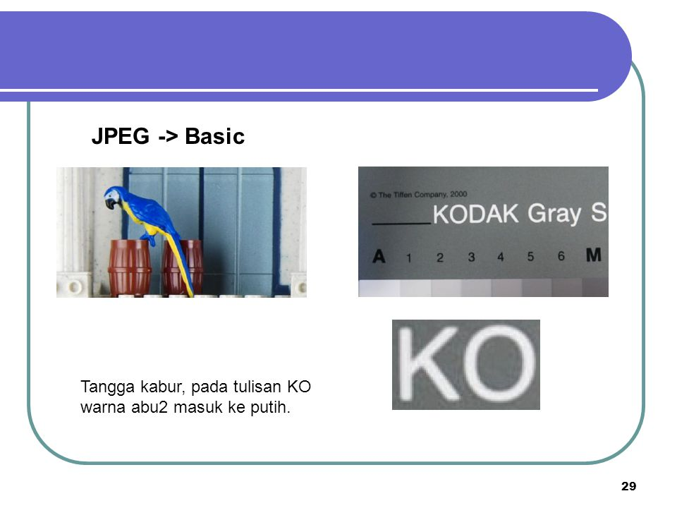 JPEG -> Basic Tangga kabur, pada tulisan KO warna abu2 masuk ke putih.