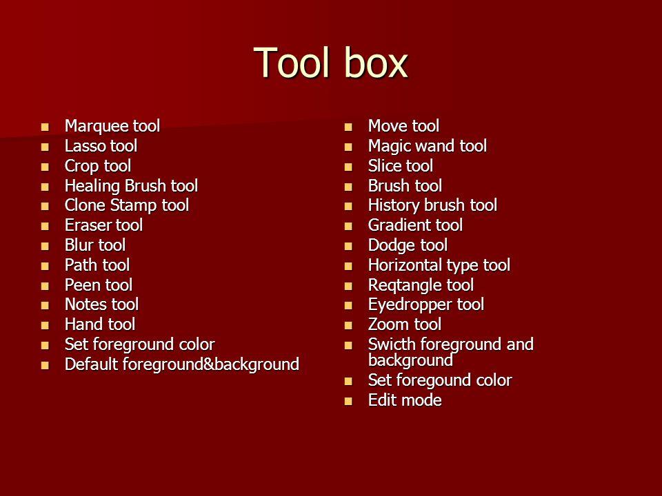 Tool box Marquee tool Lasso tool Crop tool Healing Brush tool