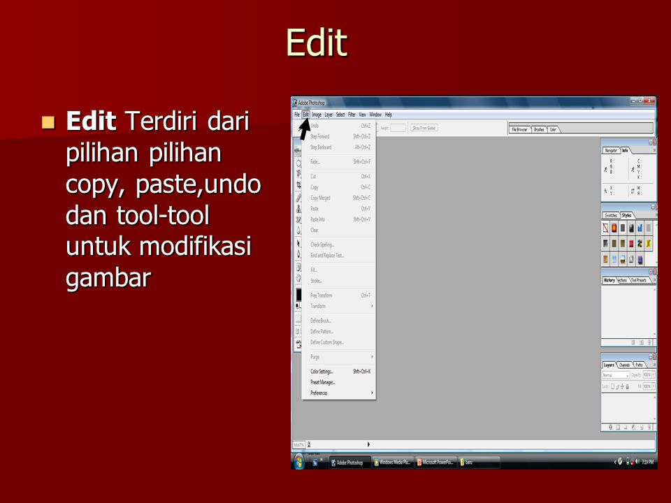 Edit Edit Terdiri dari pilihan pilihan copy, paste,undo dan tool-tool untuk modifikasi gambar