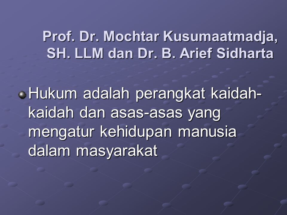 Prof. Dr. Mochtar Kusumaatmadja, SH. LLM dan Dr. B. Arief Sidharta