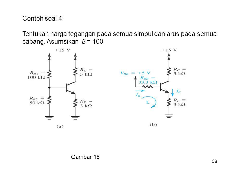 Contoh soal 4: Tentukan harga tegangan pada semua simpul dan arus pada semua cabang. Asumsikan β = 100.