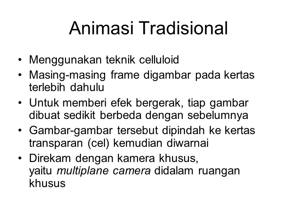 Animasi Tradisional Menggunakan teknik celluloid
