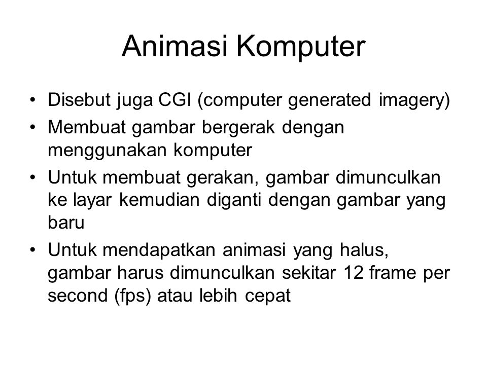 Animasi Komputer Disebut juga CGI (computer generated imagery)