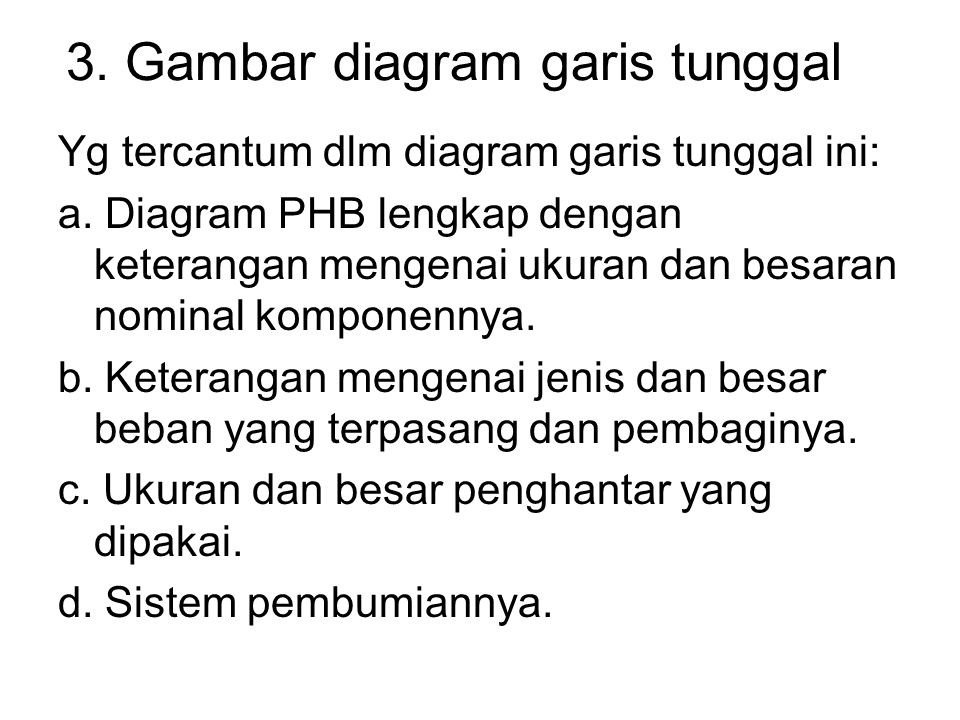 3. Gambar diagram garis tunggal
