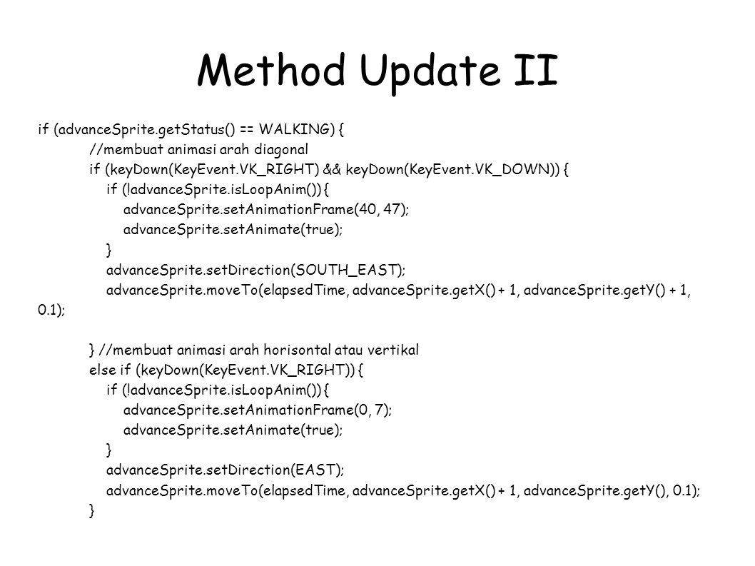 Method Update II if (advanceSprite.getStatus() == WALKING) {