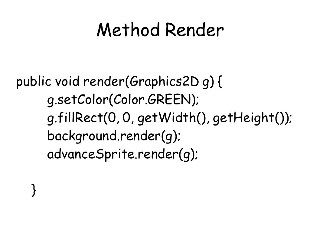Method Render public void render(Graphics2D g) {