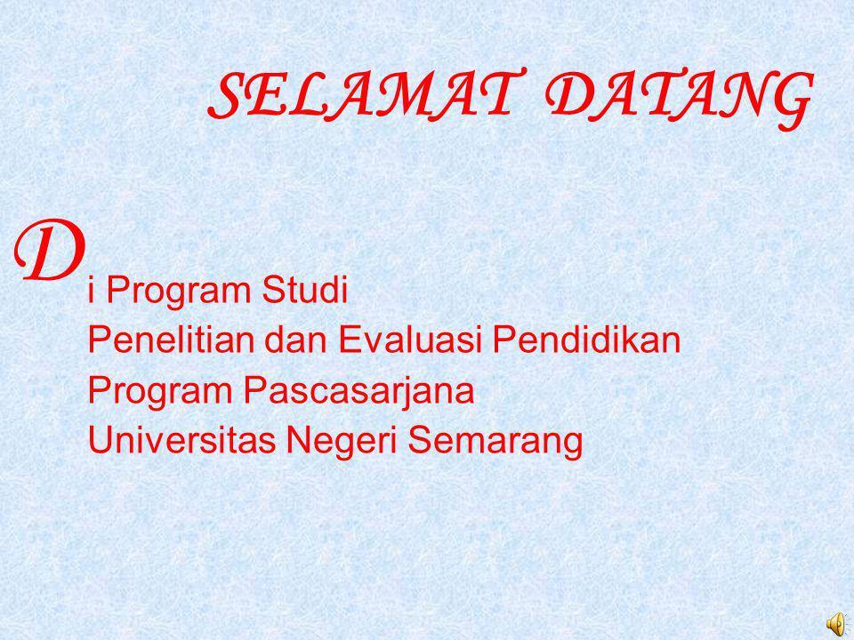 D SELAMAT DATANG i Program Studi Penelitian dan Evaluasi Pendidikan