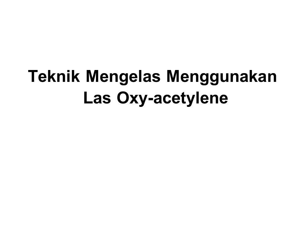 Teknik Mengelas Menggunakan Las Oxy-acetylene