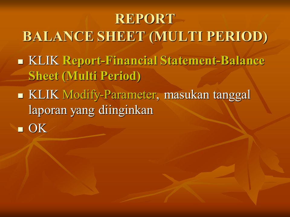 REPORT BALANCE SHEET (MULTI PERIOD)