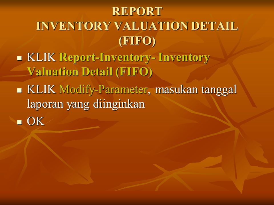 REPORT INVENTORY VALUATION DETAIL (FIFO)