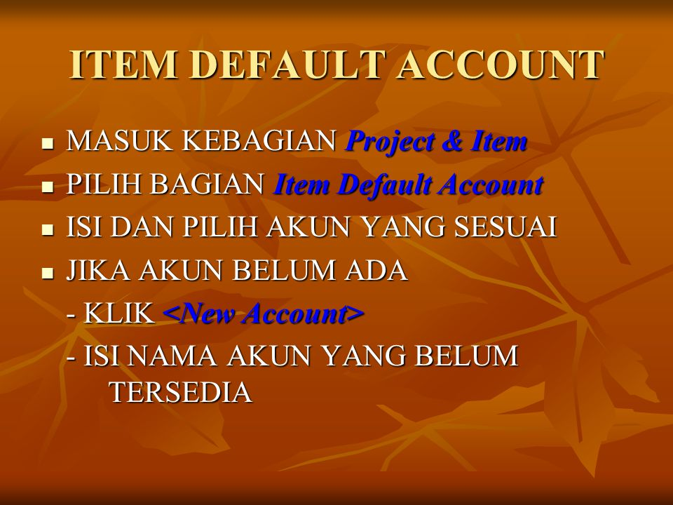 ITEM DEFAULT ACCOUNT MASUK KEBAGIAN Project & Item