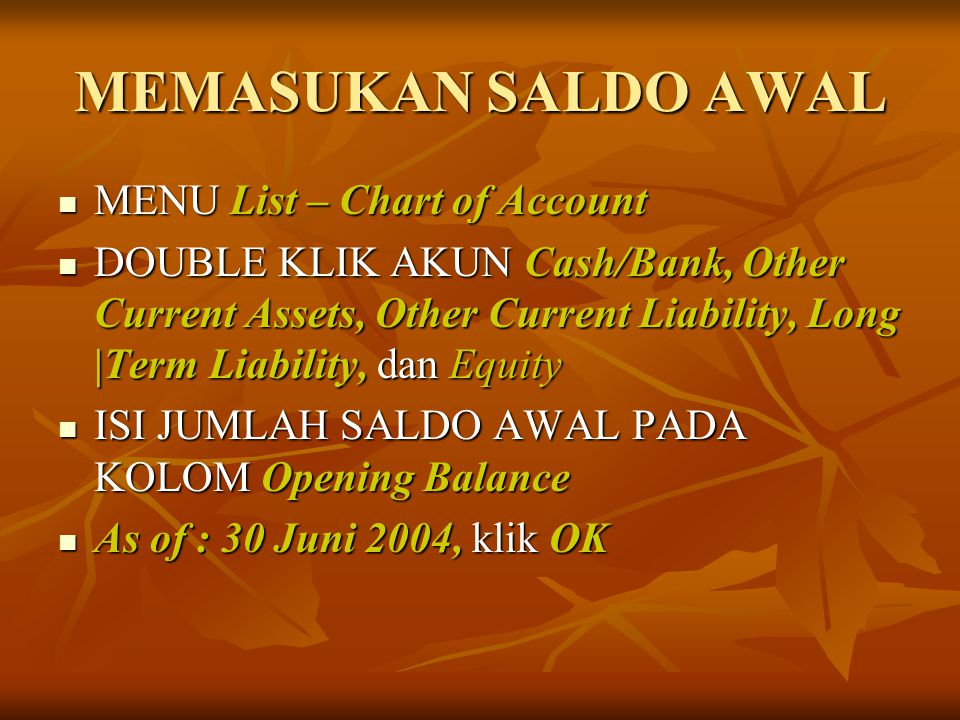 MEMASUKAN SALDO AWAL MENU List – Chart of Account