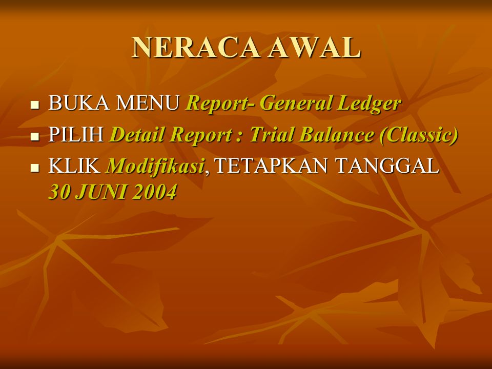 NERACA AWAL BUKA MENU Report- General Ledger