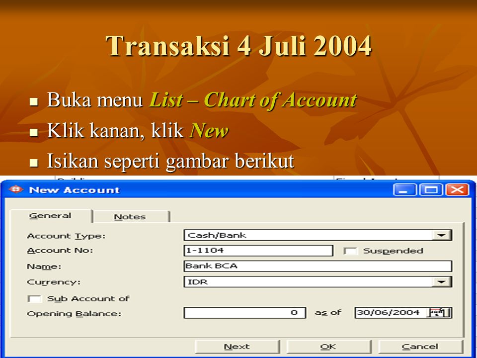 Transaksi 4 Juli 2004 Buka menu List – Chart of Account
