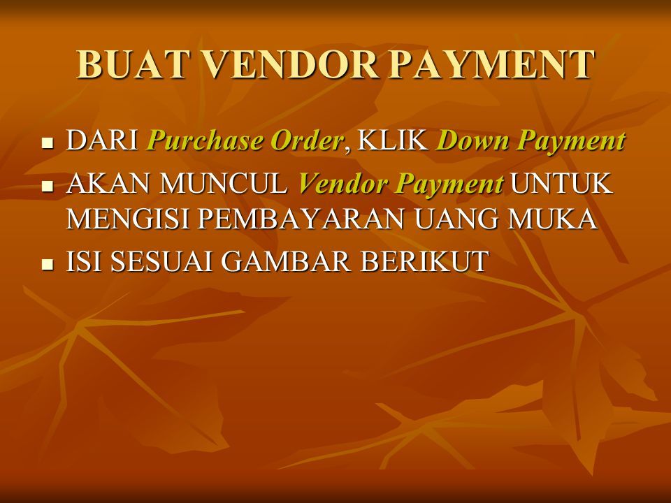 BUAT VENDOR PAYMENT DARI Purchase Order, KLIK Down Payment